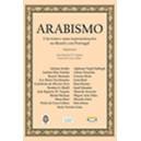 ARABISMO: UM TEMA E SUAS REPRESENTAÇÕES NO BRASIL E EM PORTUGAL