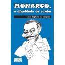 MONARCO, A DIGNIDADE DO SAMBA